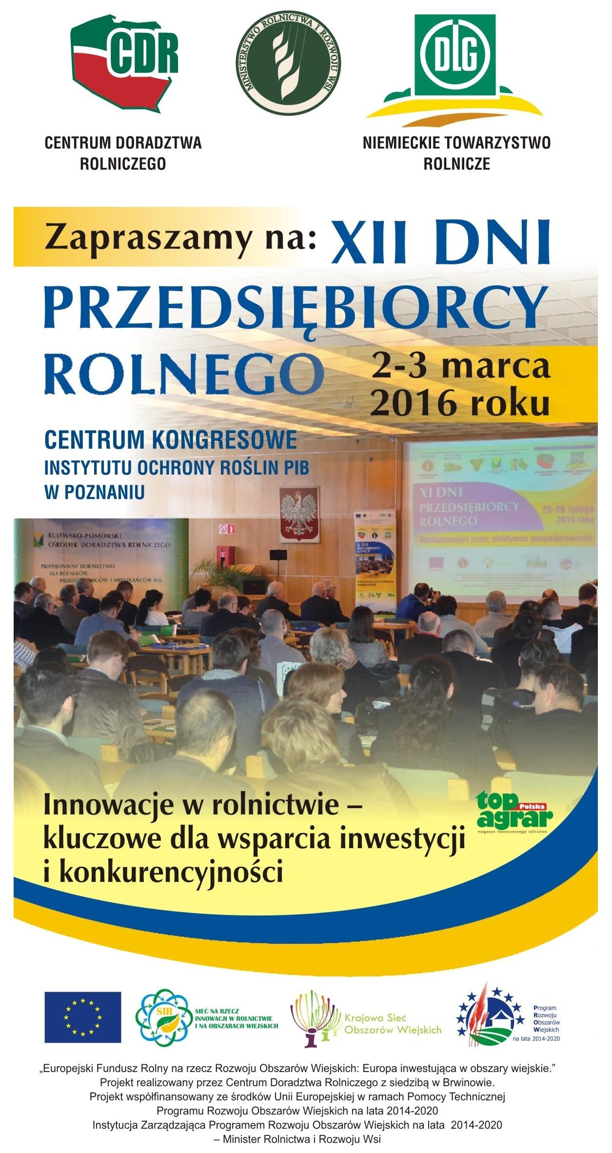 XII DNI PRZEDSIĘBIORCY ROLNEGO - Innowacje w rolnictwie - kluczowe dla wsparcia inwestycji i konkurencyjności